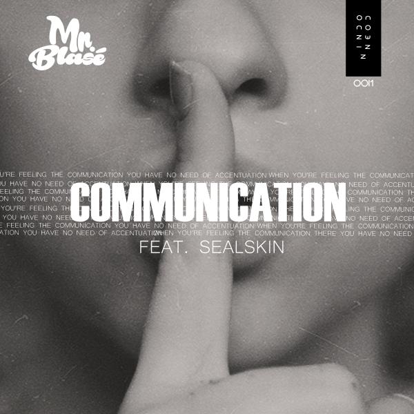 Mr. Blasé - Communication Feat. Sealskin