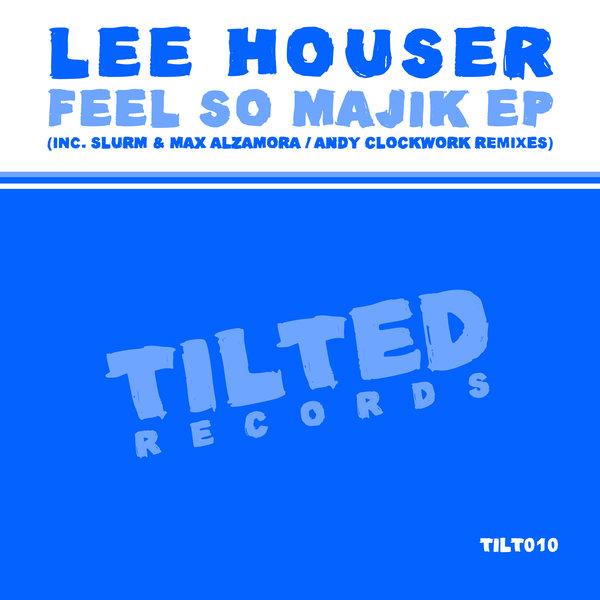 Lee Houser - Feel So Majik EP on Traxsource