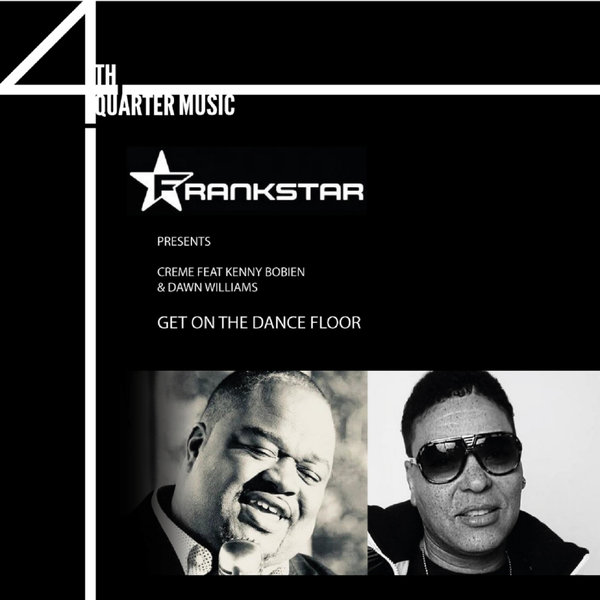 Frankstar Pres Creme Feat Kenny Bobien Dawn Williams Get On
