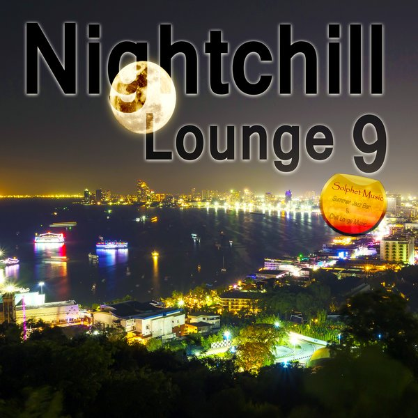 Various Artists Nightchill Lounge 9 Chill Lounge Music On Traxsource