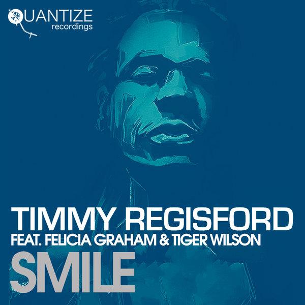 Timmy Regisford Ft. Felicia Graham & Tiger Wilson – Smile [Quantize Recordings]