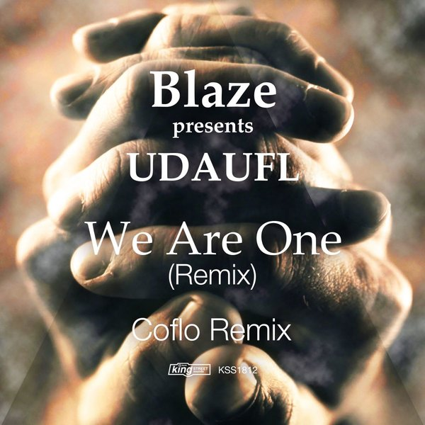 Blaze, UDAUFL – We Are One (Remix) [King Street Sounds]