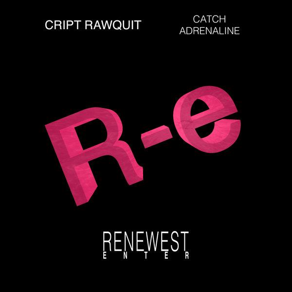 Cript Rawquit - Catch Adrenaline on Traxsource