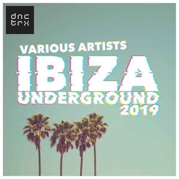 Various Artists - Ibiza Underground 2019 on Traxsource