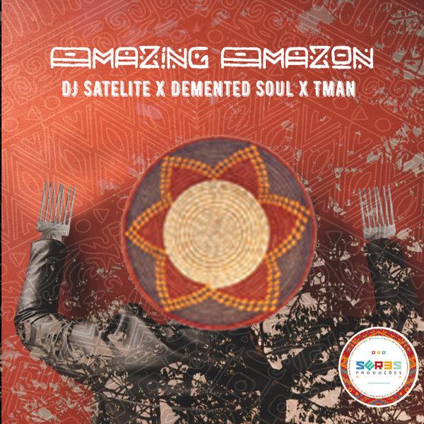 DJ Satelite, Demented Soul & Tman - Amazing Amazon