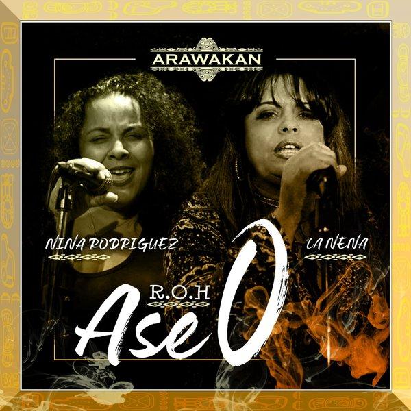 Realm of House, La Nena, Nina Rodriguez – Ase O [Arawakan]