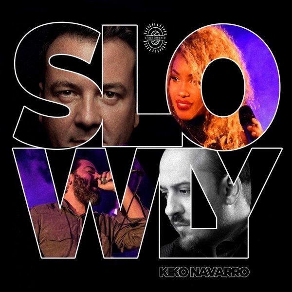 Kiko Navarro – Slowly [Afroterraneo Music]