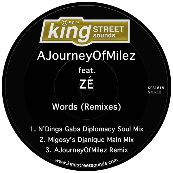 AJourneyOfMilez, ZÉ – Words (Remixes) [King Street Sounds]
