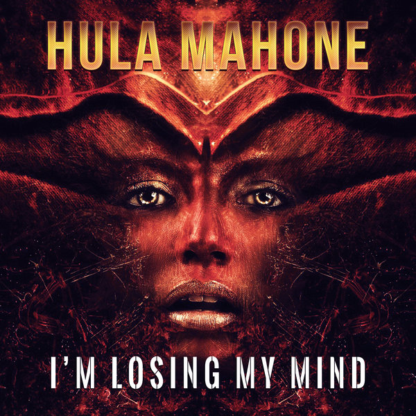 Hula Mahone – Im Losing My Mind [Maurice Joshua Digital]
