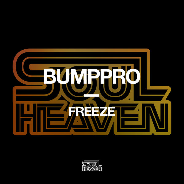 BumpPro – Freeze [Soul Heaven Records]