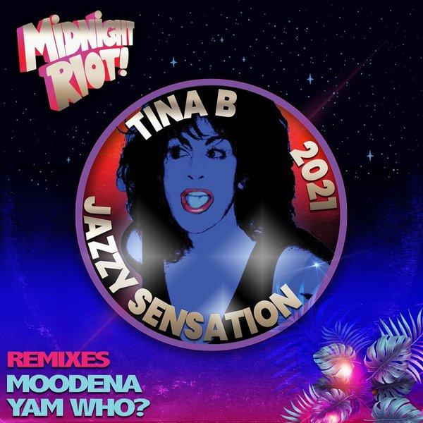Tina B – Jazzy Sensation (2021 Remixes) [Midnight Riot]