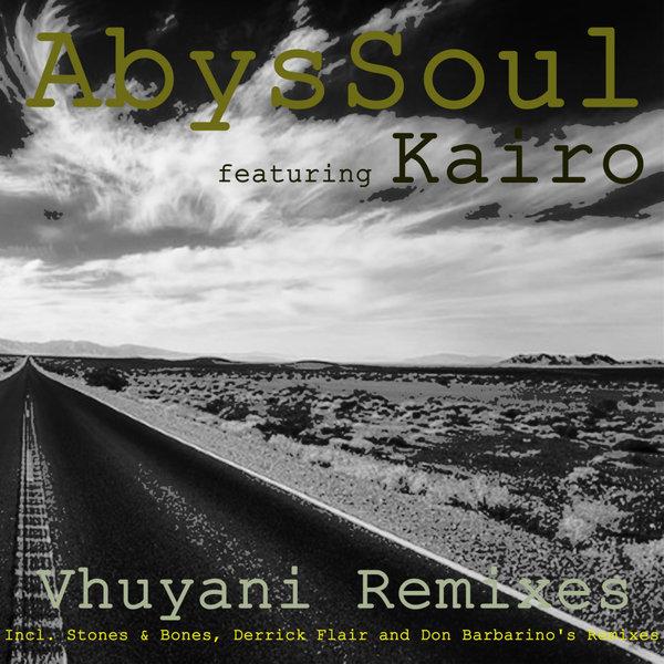 AbysSoul Feat. Kairo - Vhuyani (Stones & Bones Remix)