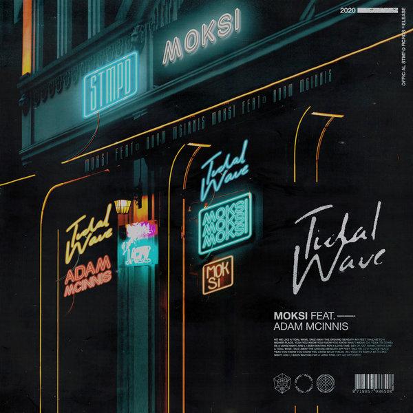 Moksi feat. Adam McInnis - Tidalwave on Traxsource