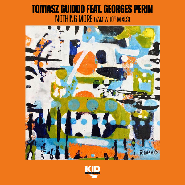 Tomasz Guiddo feat Georges Perin – Nothing More (Yam Who! Mixes) [KID Recordings]