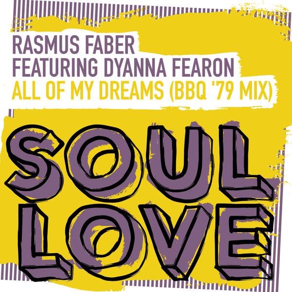 Rasmus Faber – All Of My Dreams (BBQ '79 Mix) [Soul Love]