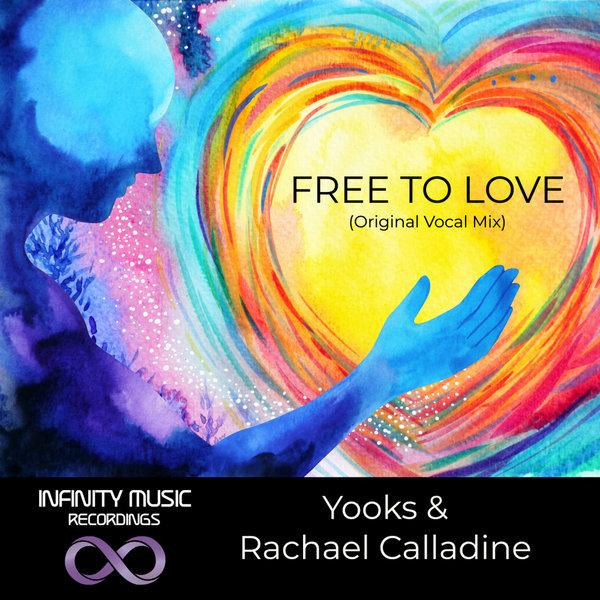 Yooks Ft Rachael Calladine – Free To Love [Infinity Music Recordings]