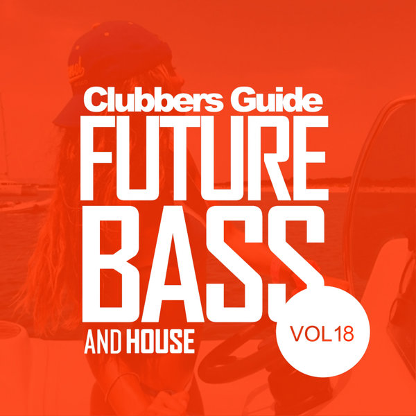 Various Artists - Clubbers Guide, Vol 18: Future Bass