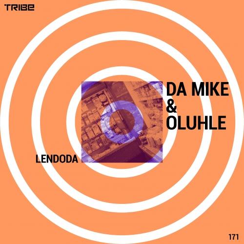 Da Mike & Oluhle - Lendoda