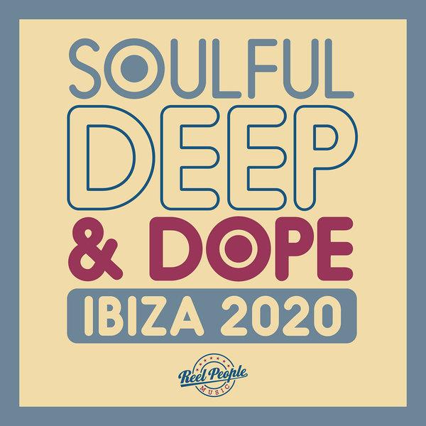 Various – Soulful Deep & Dope Ibiza 2020 [Reel People Music]