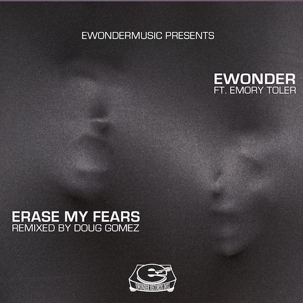 Emory Toler, Ewonder – Erase My Fears [Ewonder Records Intl]