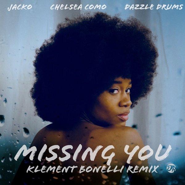 Chelsea Como, Jacko, Dazzle Drums - Missing You (Klement Bonelli Remix)