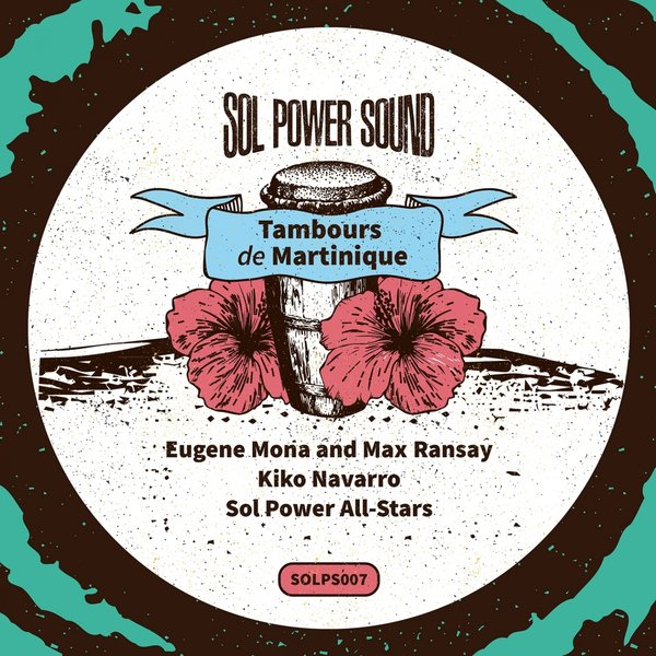 Eugène Mona & Max Ransay – Tambours De Martinique [Sol Power Sound]