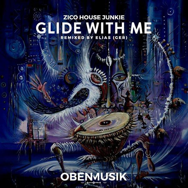 Zico House Junkie – Glide With Me (Elias Remix) [Obenmusik]