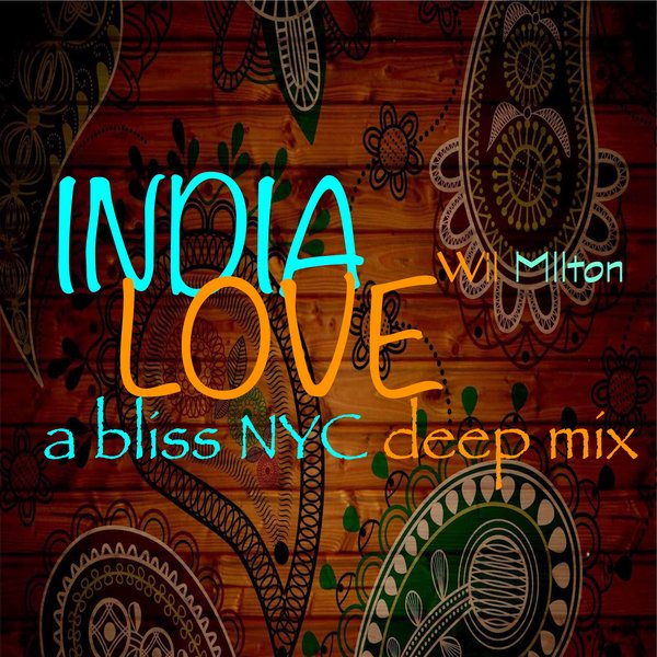 Wil Milton – India Love [Path Life Music]