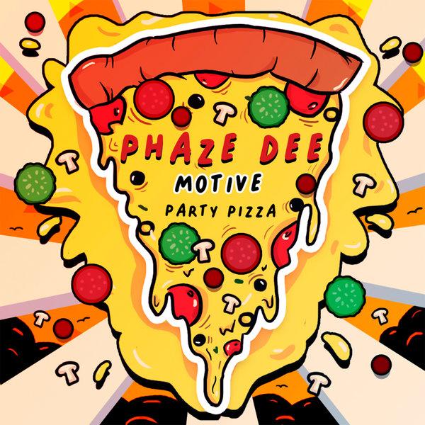 Phaze Dee – Motive [Party Pizza]