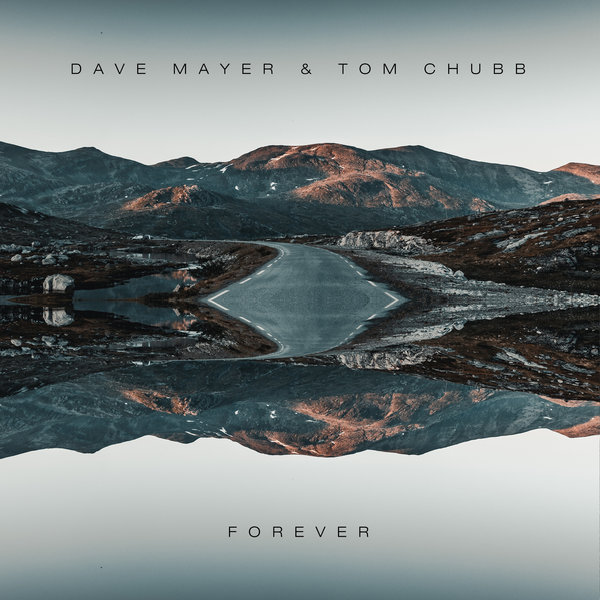 Dave Mayer & Tom Chubb – Forever [Guess Records]