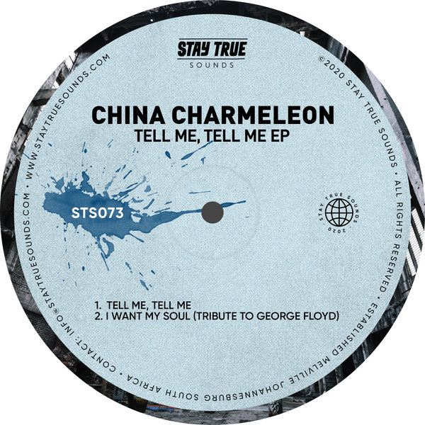 China Charmeleon – Tell Me, Tell Me [Stay True Sounds]