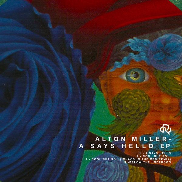 Alton Miller – A Says Hello EP [Release Sustain]