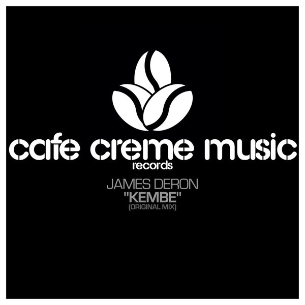 James Deron – Kembe [Cafe Creme Music Records]
