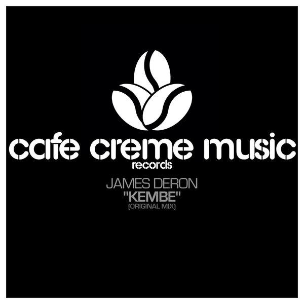 James Deron – Kembe [Cafe Creme Music Records]
