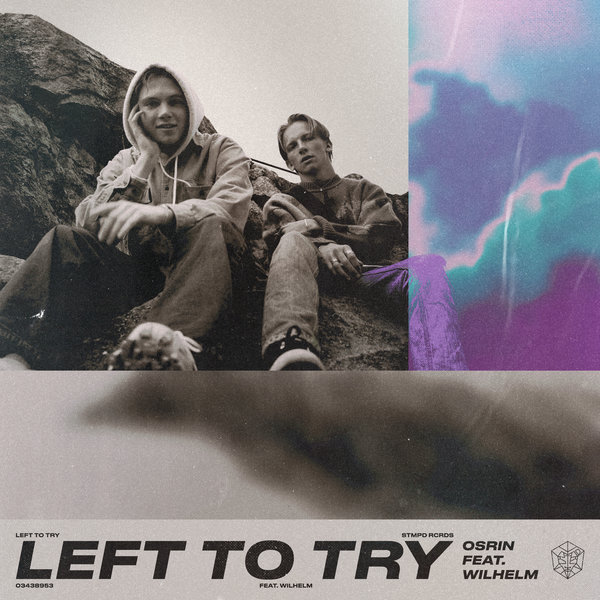 Osrin feat. WILHELM - Left To Try on Traxsource