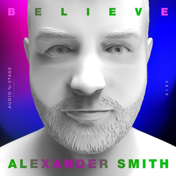 finest selection fe6af f5a20 Alexander Smith - Believe on Traxsource