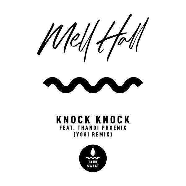 Mell Hall, Thandi Phoenix – Knock Knock (Yogi's RSR Remix) [Club Sweat]