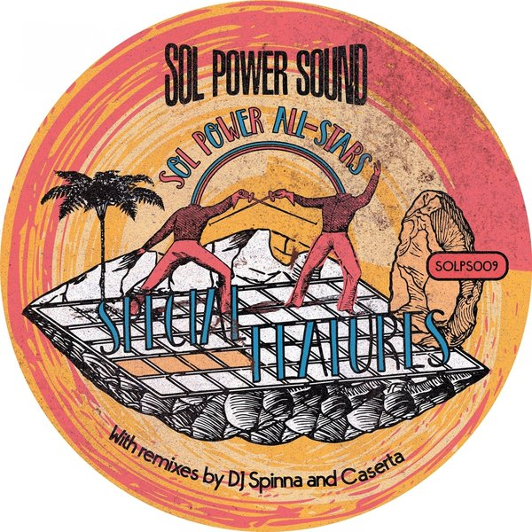 Sol Power All-Stars – Special Features [Sol Power Sound]