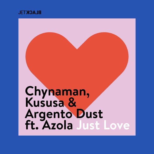 Chynaman, Kususa, Argento Dust - Just Love (Dub Mix)