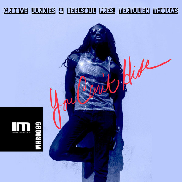 Groove Junkies, Reelsoul, Tertulien Thomas – You Can't Hide [MoreHouse]
