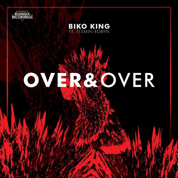 Biko King, Tesmin Robyn – Over & Over [Bodikela Recordings]