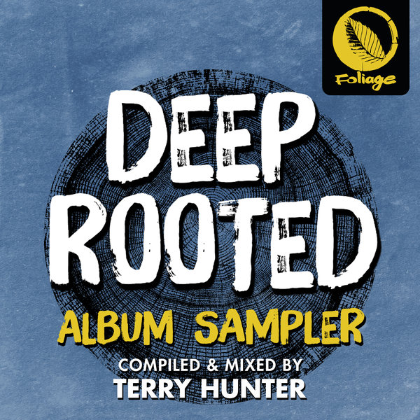 Various – Deep Rooted Album Sampler (Compiled & Mixed By Terry Hunter) [Foliage Records]