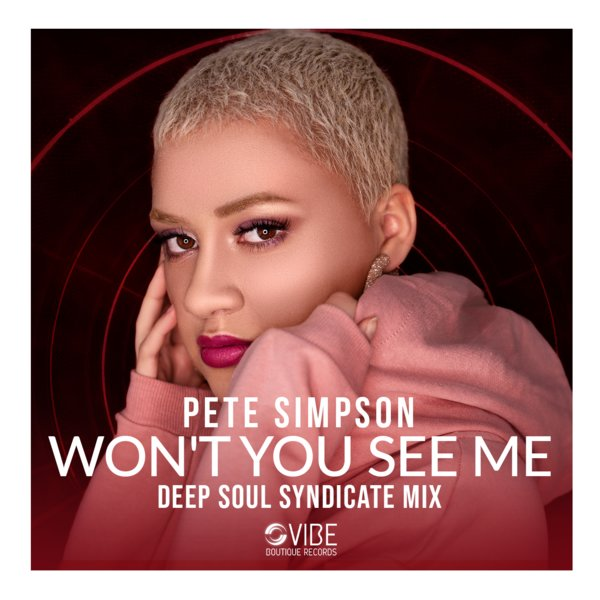 Pete Simpson And Deep Soul Syndicate – Won't You See Me [Vibe Boutique Records]