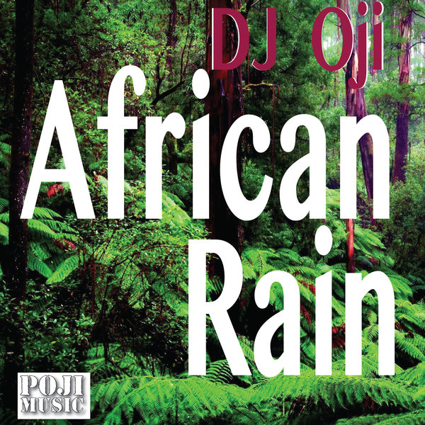 DJ Oji - African Rain on Traxsource