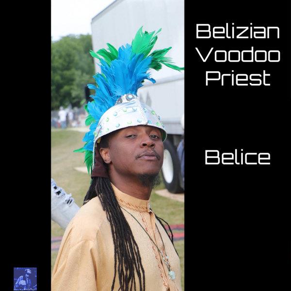 Belizian Voodoo Priest - Belice on Traxsource