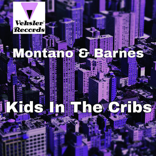 Montano & Barnes - Kids In The Cribs on Traxsource