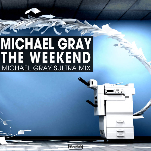 Michael Gray – The Weekend (Sultra Mix) [Altra Moda Music]