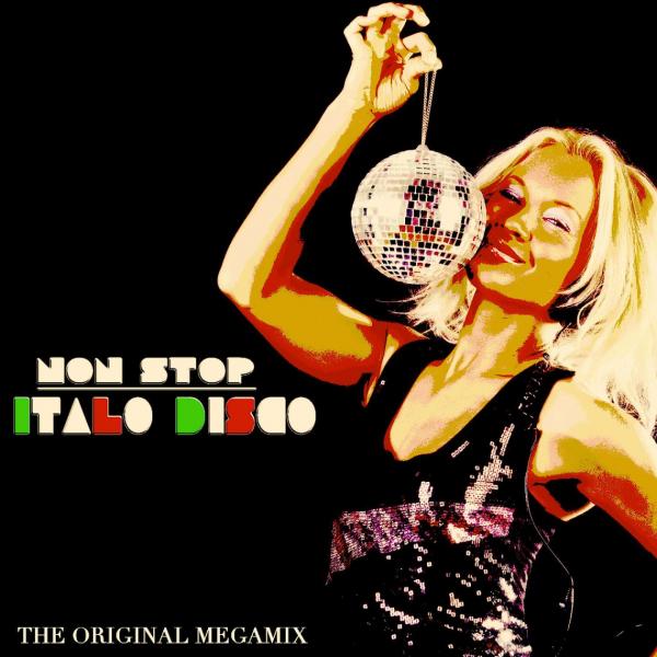 Various Artists - Non Stop Italo Disco (The Original Megamix