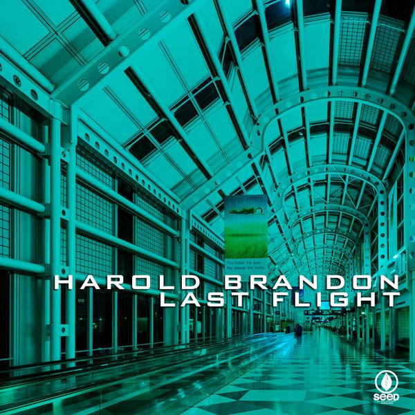 Harold Brandon, Dovie Cote – Last Flight [Seed Recordings]