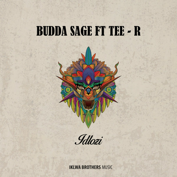 Budda Sage Feat. Tee - R - Idlozi (Original Mix)